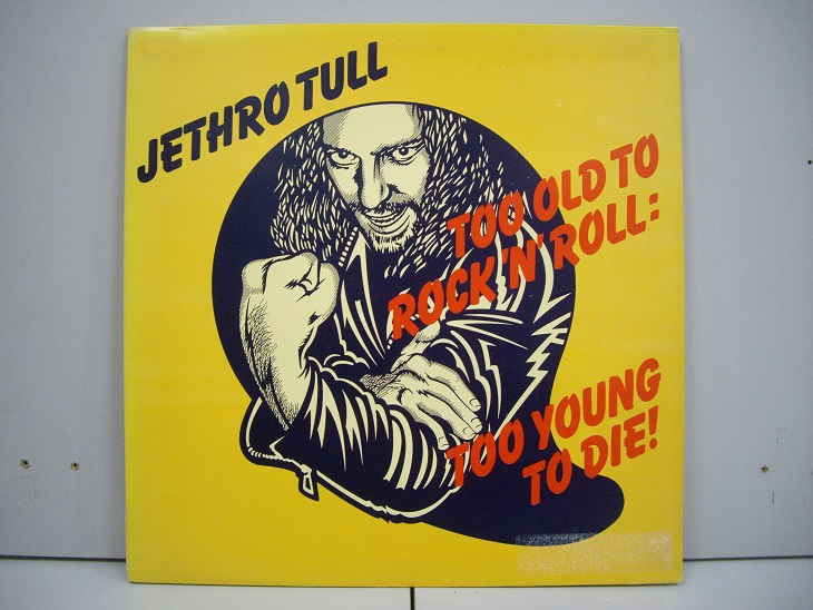 Jethro Tull 	Too Old to Rock 'N' Roll: Too Young To Die	1976	Germany	nm-nm  ЦЕНА 1600 р.
